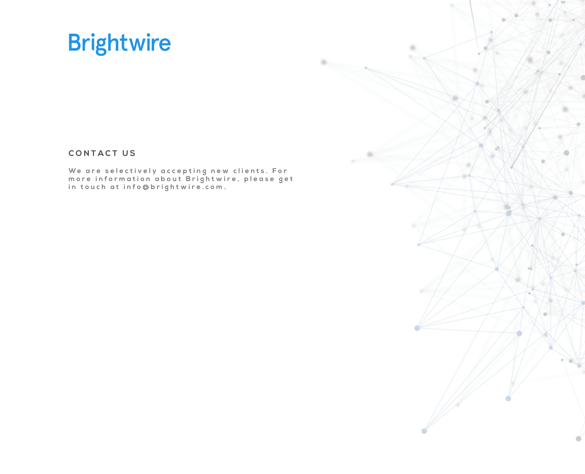 Brightwire: For more information please get in touch at info@brightwire.com
